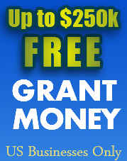 Free Grant Money US Businesses up to 250,000